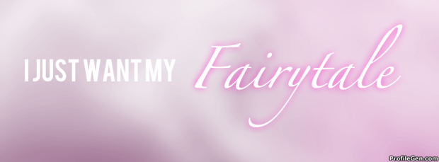 I-just-want-my-fairytale
